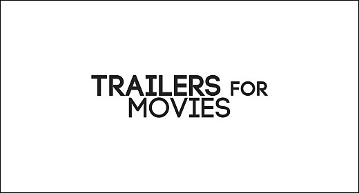 Trailers for Movies