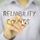 Reliability Counts
