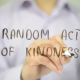 Random Act of Kindness