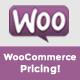 WooCommerce Pricing!