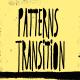 Patterns Transition