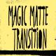 Magic Transition Matte