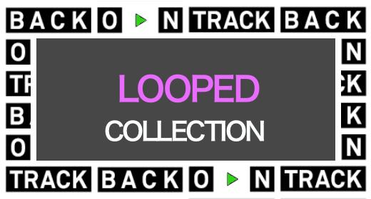 Looped Tracks
