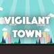 Vigilant Town