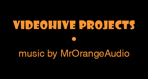 VideoHive projects • music by MrOrangeAudio
