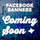 Facebook Banners - Coming Soon