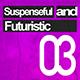 Suspenseful and Futuristic 03