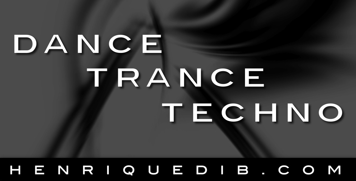 Dance - Trance - Techno
