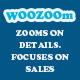 WOOZOOm PRO - Zooms On Details. Focuses on Sales