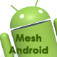Mesh Android