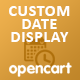 Custom Date Display Module for OpenCart (vQmod)