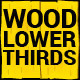 Wood Lower Thirds & Title
