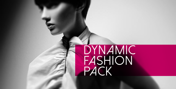 Dynamic Fashion Pack 時尚模特片-Videohive中文最全的AE After Effects素材分享平台