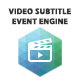 Video Subtitle Events Engine