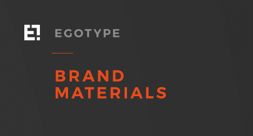 Egotype Brand Materials