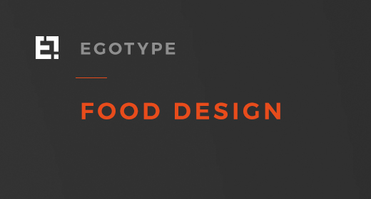 Egotype Food Designs