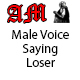 Male Voice Saying Loser