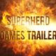 Superhero Games Trailer - Cinematic Titles