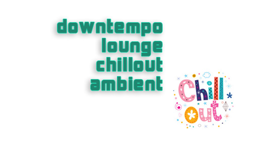 Chillout Lounge and Downtempo