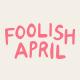 foolishapril