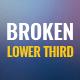 Broken Lower Third