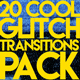 20 Cool Glitch Transitions Pack