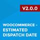 WooCommerce - Estimated Dispatch Date