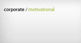 Corporate / Motivational
