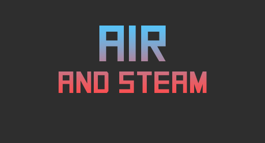 Air and Steam
