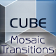 12 Mosaic transitions: Cube