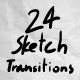 24 Sketch Transitions