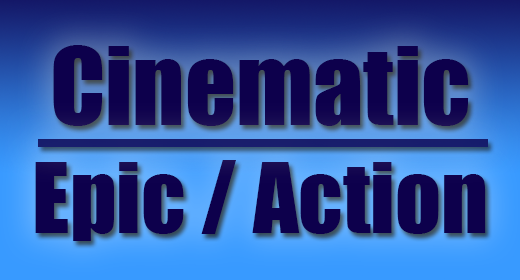 Cinematic, Epic and Action Music