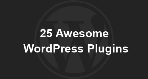 25 Awesome WordPress Plugins