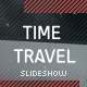 Epic Time Travel - SlideShow