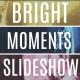Bright Moments Slideshow