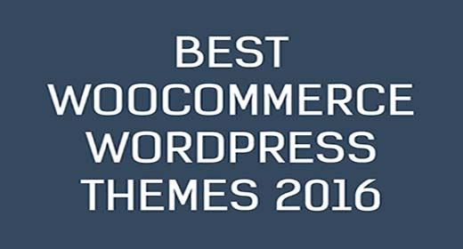 THE BEST WOOCOMMERCE WORDPRESS THEME 2016