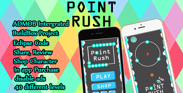 Point Rush - BuildBox Project - Eclipse Code + Admob + In App Remove Ads - CodeCanyon Item for Sale