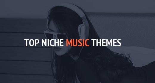 Top Niche Music Themes