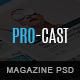 PRO-CAST Magazine PSD Theme
