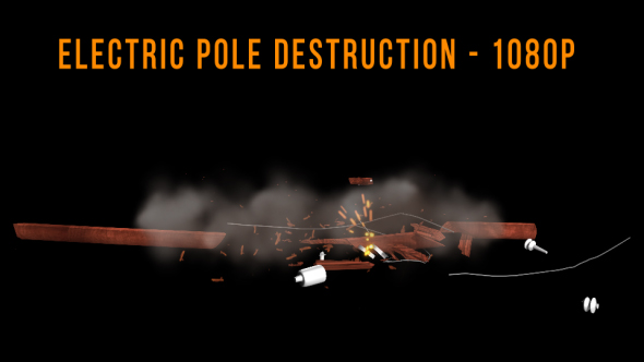 Electric Pole Destruction - Electric Elements Motion Graphics