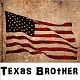TexasBrother
