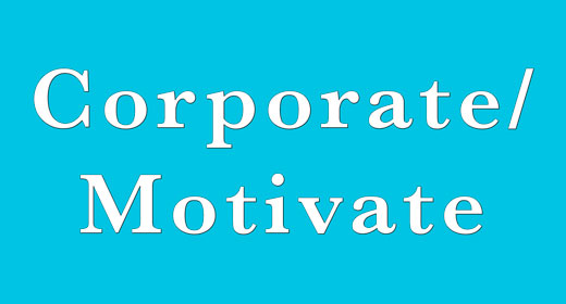 Corporate, Motivate