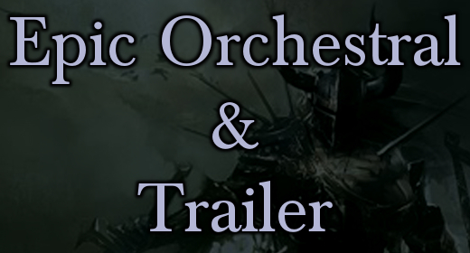 Epic Orchestral & Trailer