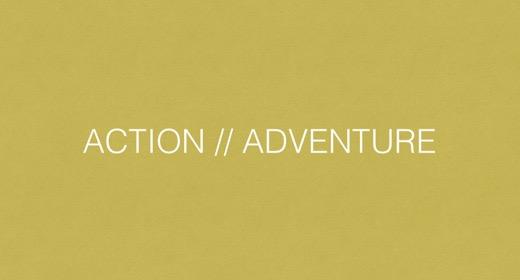 Action - Adventure