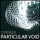 Particular Void - Opener - VideoHive Item for Sale