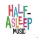 HalfAsleepMusic