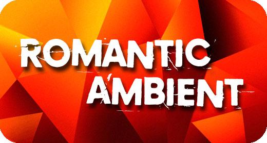 Romantic, Ambient