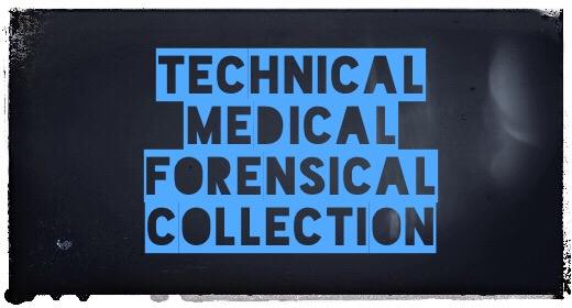 The Technical Medical Forensical Collection