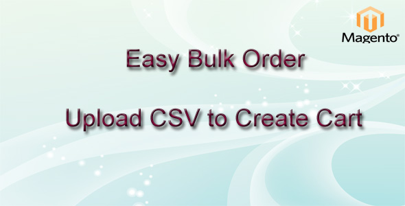 Easy Bulk Order - Upload CSV to Create Cart Magento