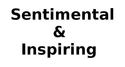 Sentimental and Inspiring